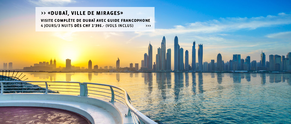 Destinations Dubai - Vacances balnéaires ou découverte à Dubai